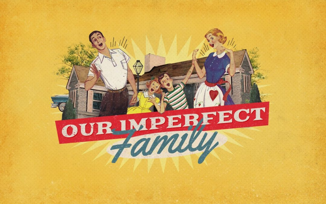 Our Imperfect Family – Part 3