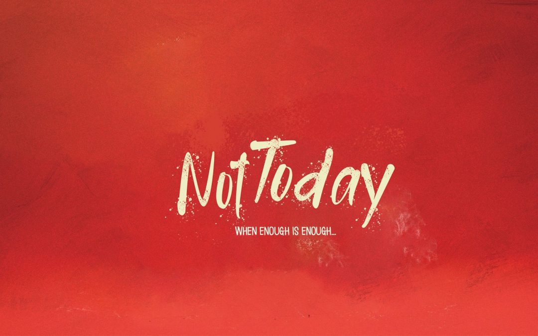 Not Today – Part 4 – Laziness