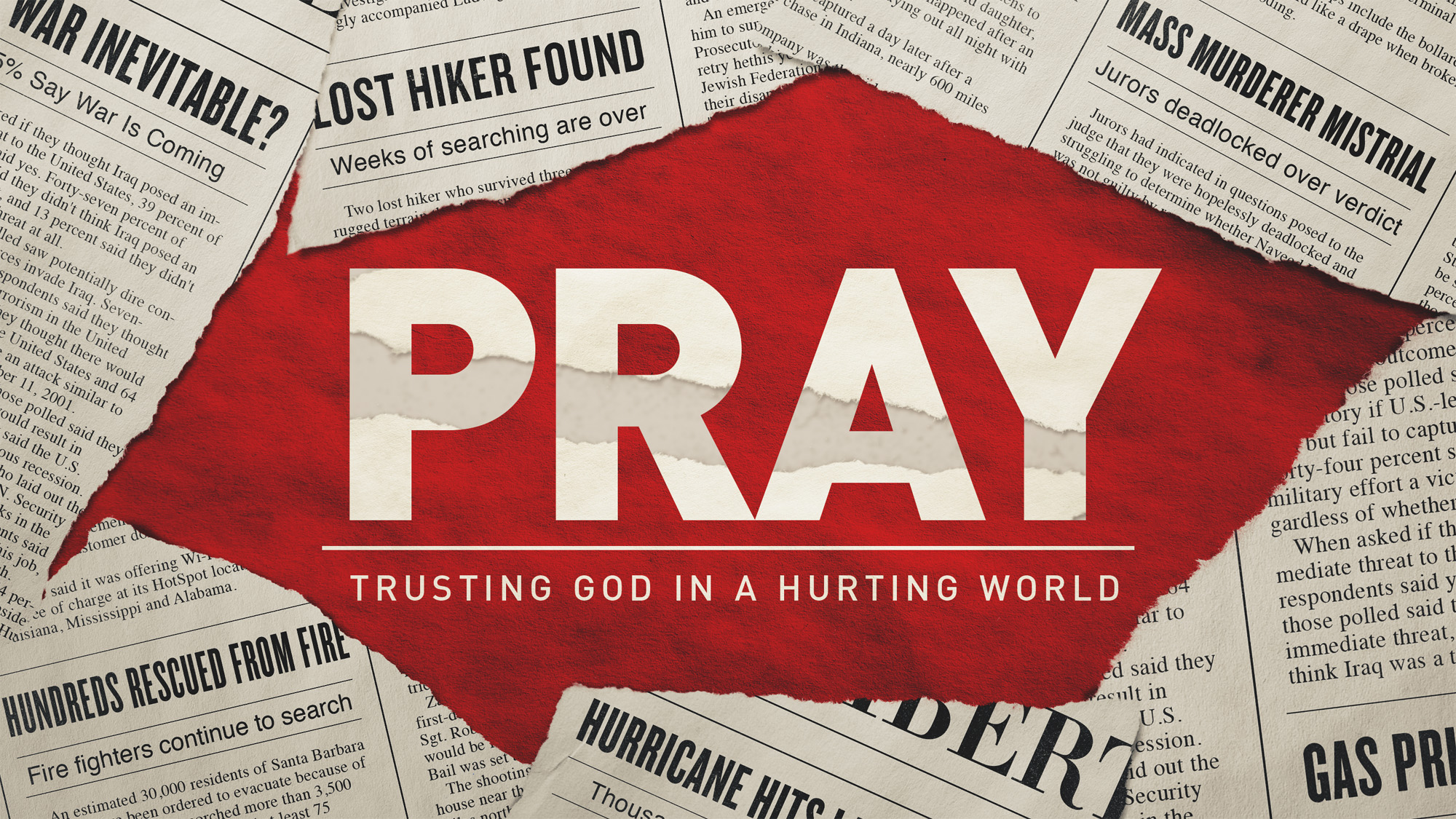 Sermon Series Title - Pray, Trusting God in a Hurting World