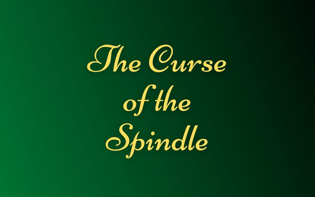 The Curse Of The Spindle