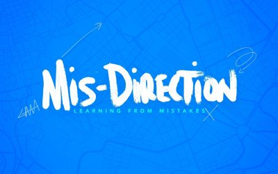 Mis-Direction: Learning From Mistakes – Part 1